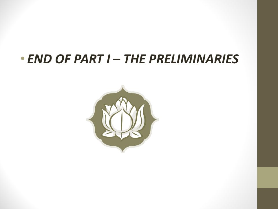 END OF PART I – THE PRELIMINARIES