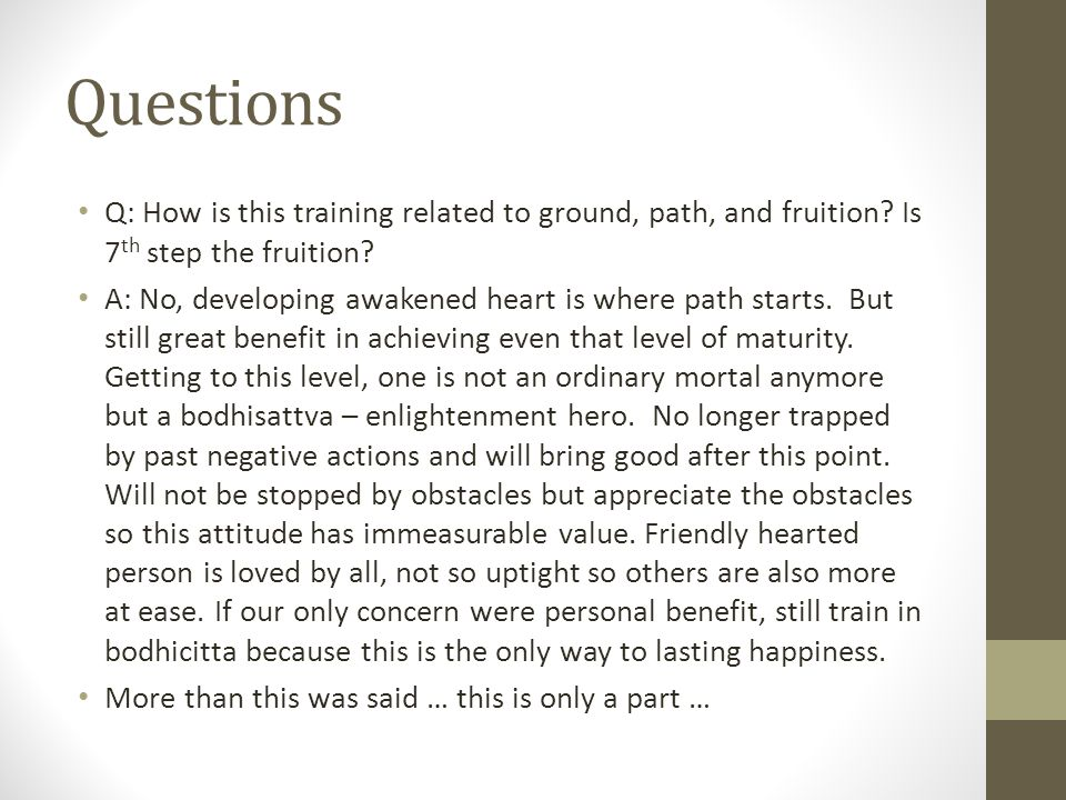 Questions Q: How is this training related to ground, path, and fruition.