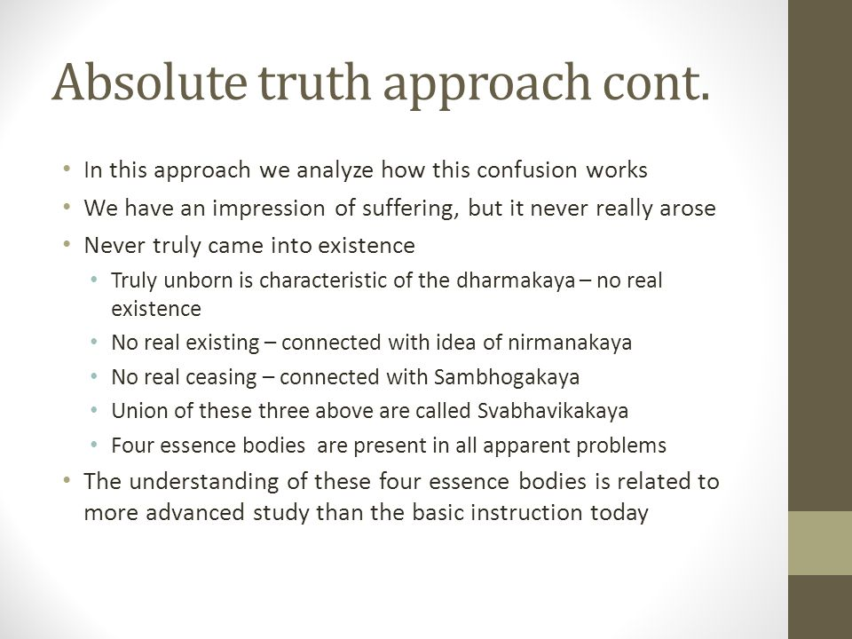 Absolute truth approach cont.