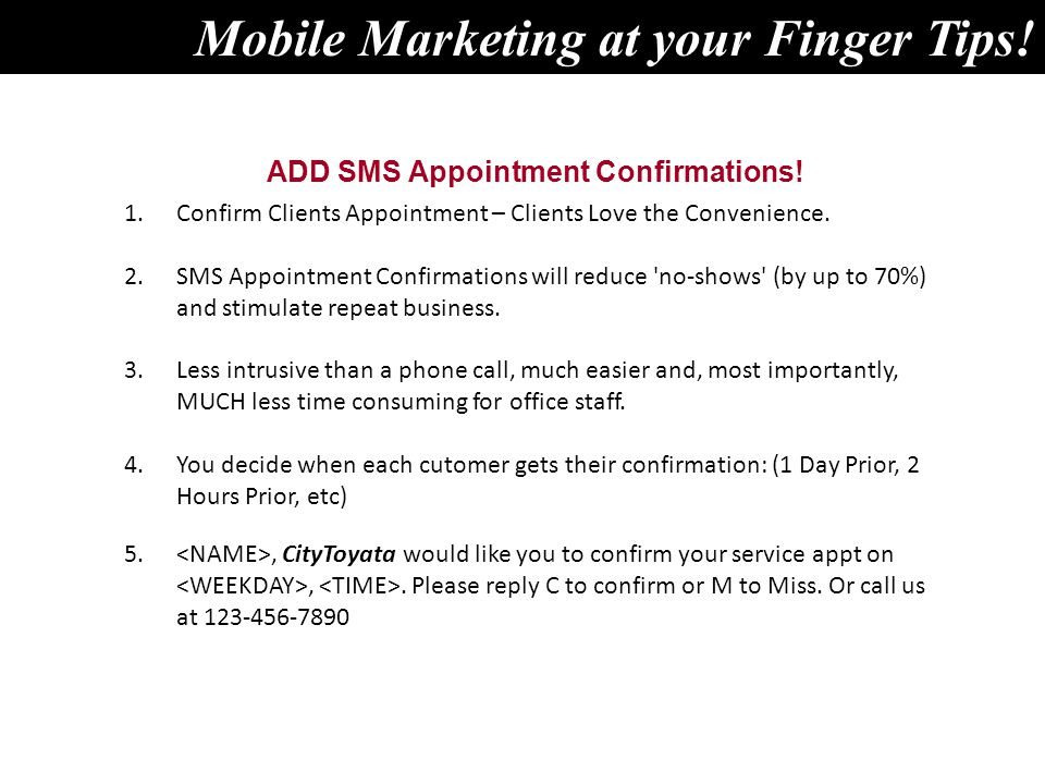 ADD SMS Appointment Confirmations. Mobile Marketing at your Finger Tips.