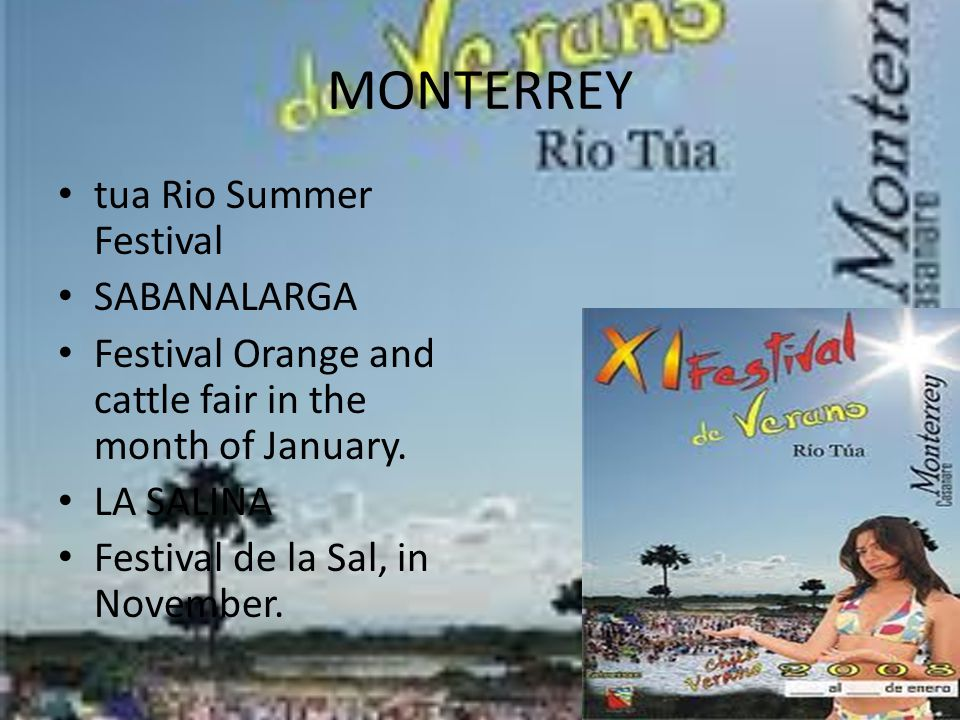 MONTERREY tua Rio Summer Festival SABANALARGA Festival Orange and cattle fair in the month of January.