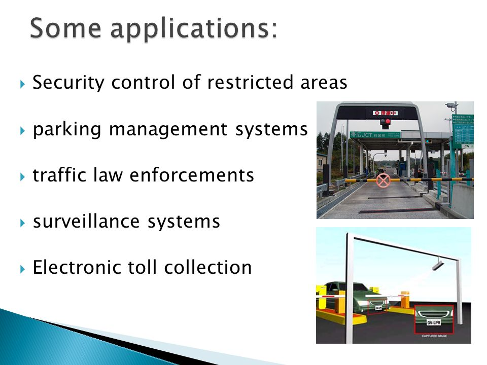  Security control of restricted areas  parking management systems  traffic law enforcements  surveillance systems  Electronic toll collection