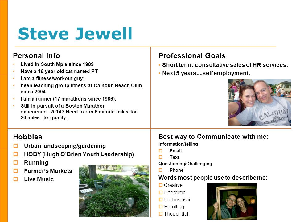 Steve Jewell Personal Info Lived in South Mpls since 1989 Have a 16-year-old cat named PT I am a fitness/workout guy; been teaching group fitness at Calhoun Beach Club since 2004.