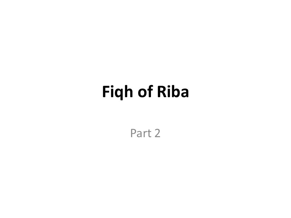 Fiqh of Riba Part 2