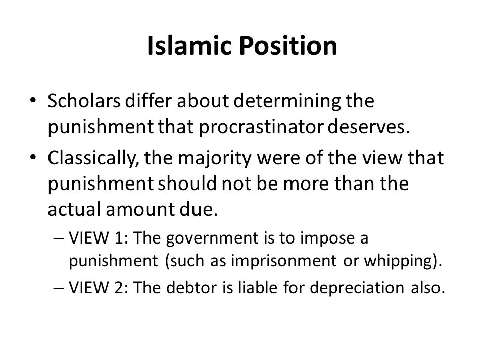 Islamic Position Scholars differ about determining the punishment that procrastinator deserves.