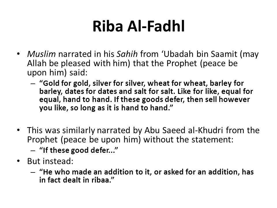 Q: What is the wisdom behind Riba al-Fadhl.