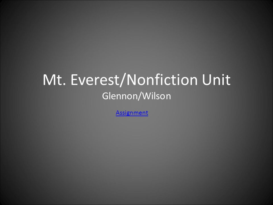 Mt. Everest/Nonfiction Unit Glennon/Wilson Assignment