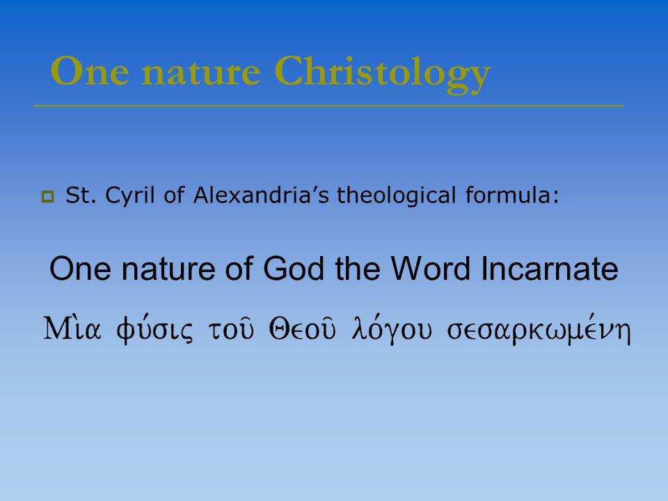 One nature Christology  St.