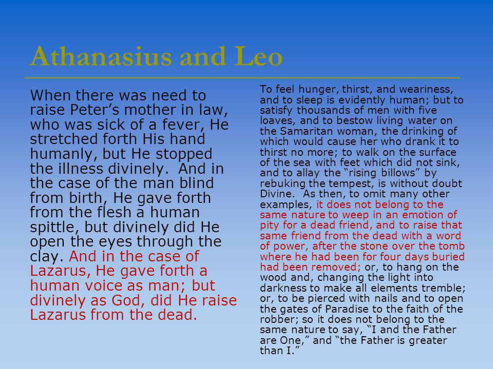 Athanasius and Leo When there was need to raise Peter's mother in law, who was sick of a fever, He stretched forth His hand humanly, but He stopped the illness divinely.