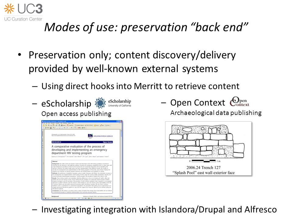"""Modes of use: preservation """"back end"""" Preservation only; content discovery/delivery provided by well-known external systems – Using direct hooks into"""