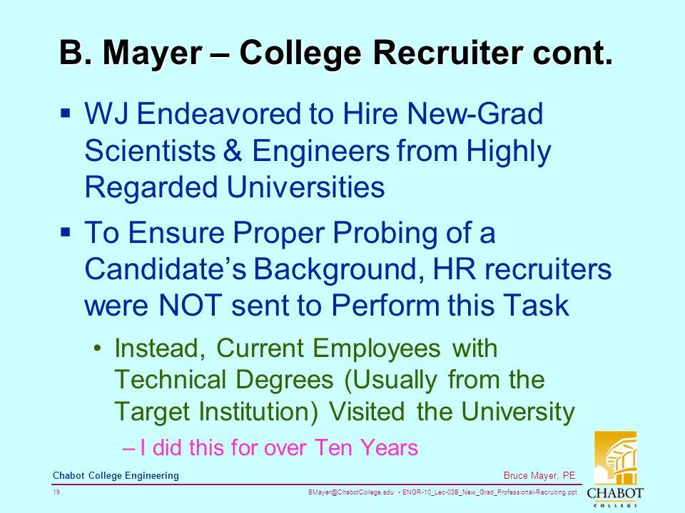 BMayer@ChabotCollege.edu ENGR-10_Lec-03B_New_Grad_Professional-Recruiting.ppt 19 Bruce Mayer, PE Chabot College Engineering B.