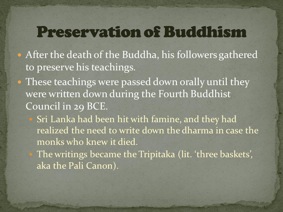 After the death of the Buddha, his followers gathered to preserve his teachings.