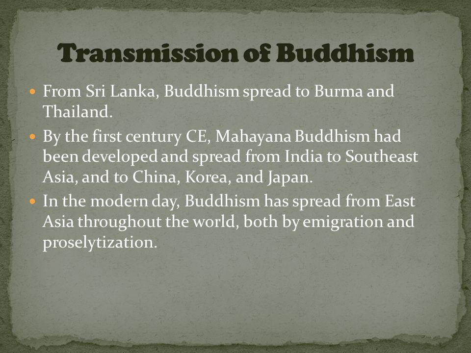 From Sri Lanka, Buddhism spread to Burma and Thailand.