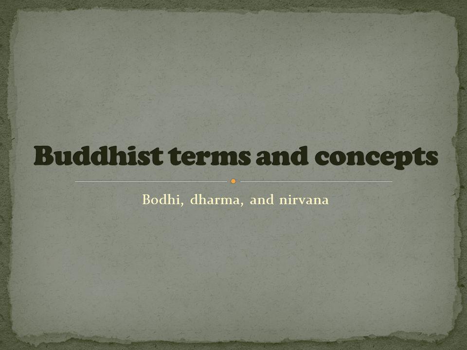 Bodhi, dharma, and nirvana