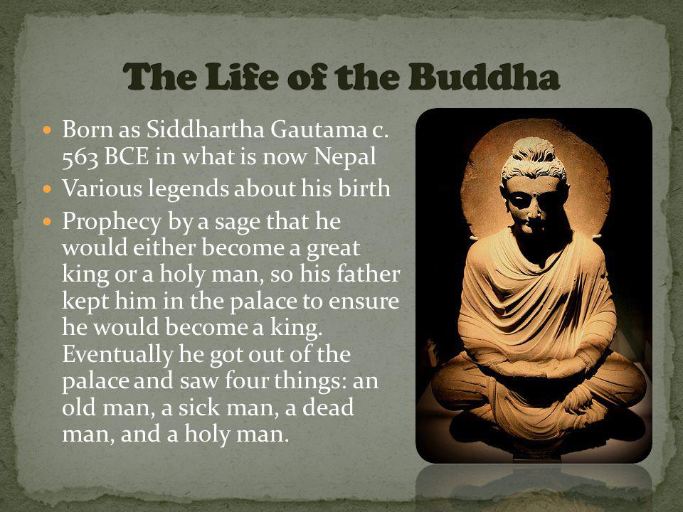 Born as Siddhartha Gautama c.