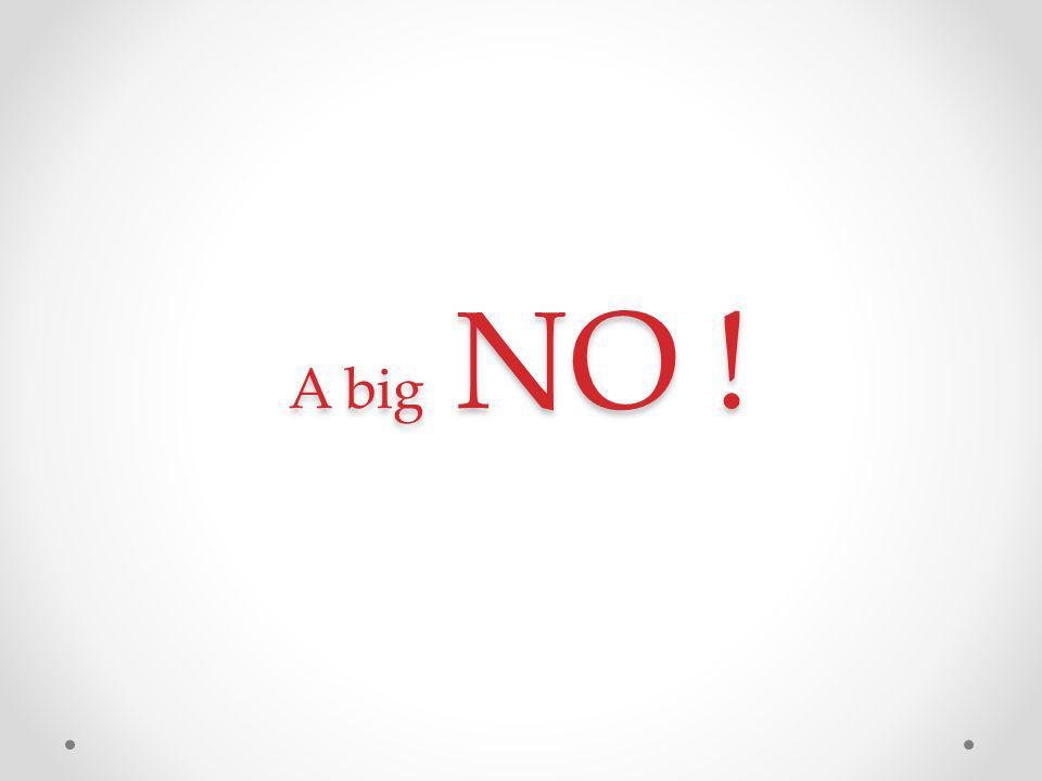 A big NO !