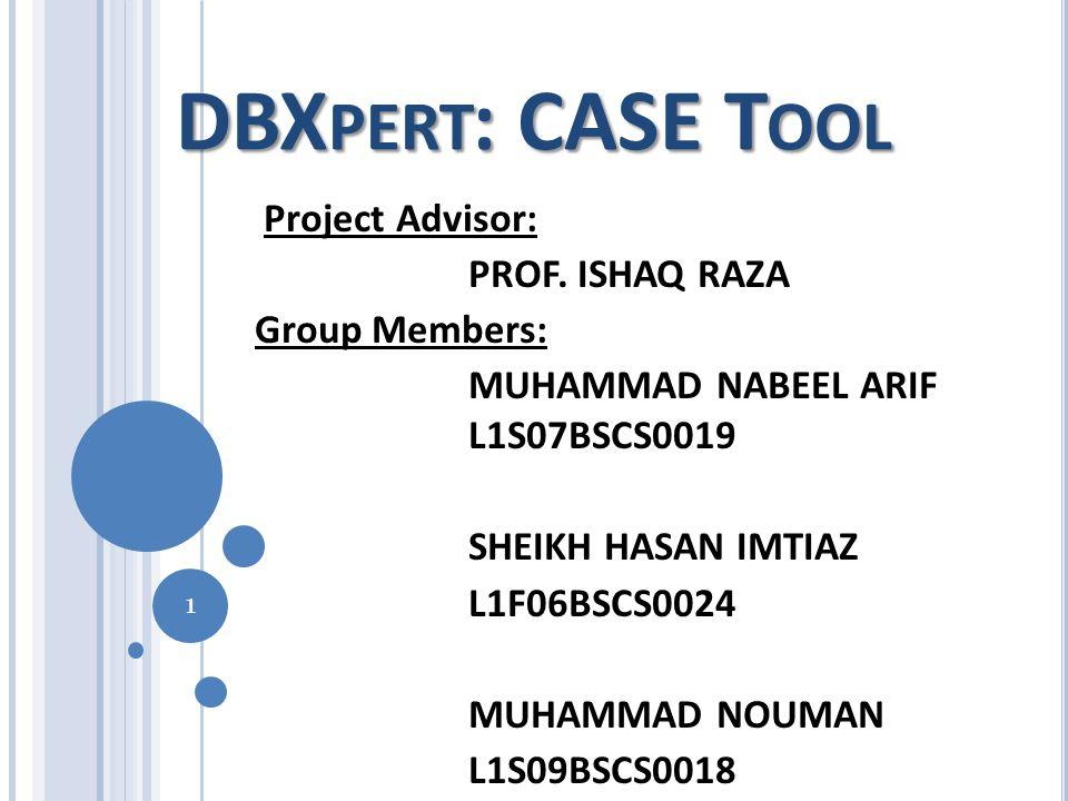 DBX PERT : CASE T OOL Project Advisor: PROF.