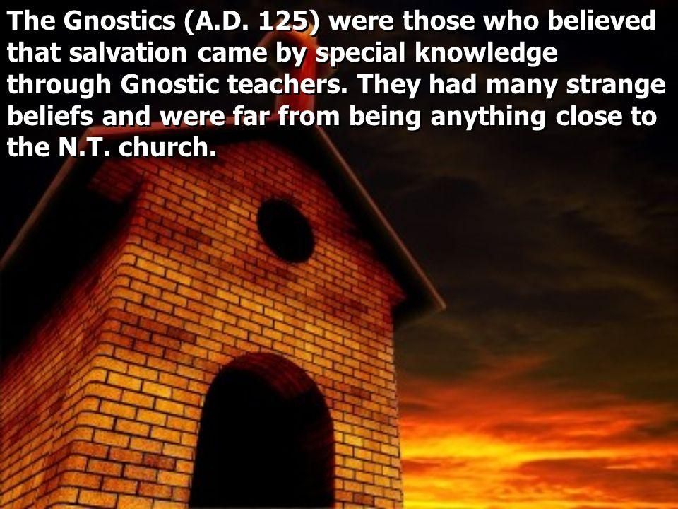 The Gnostics (A.D.