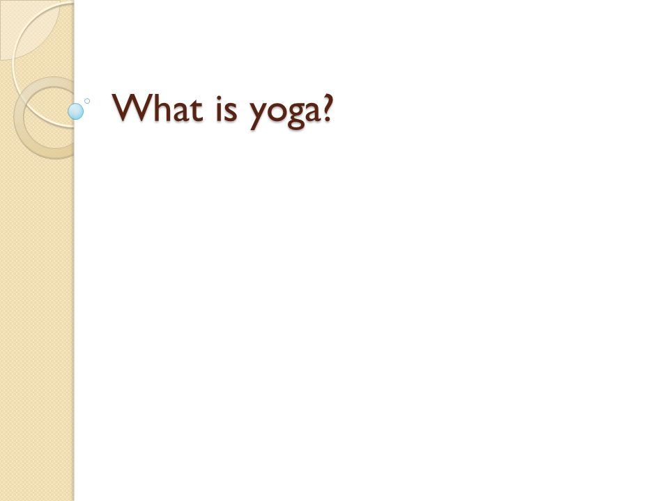 How old is yoga.