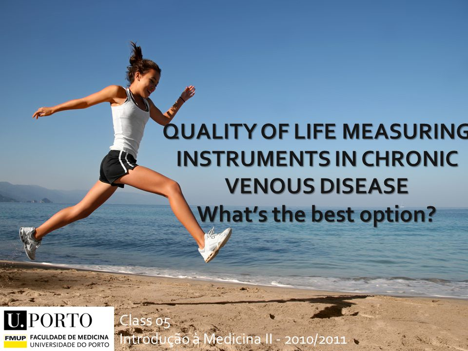QUALITY OF LIFE MEASURING INSTRUMENTS IN CHRONIC VENOUS DISEASE What's the best option.