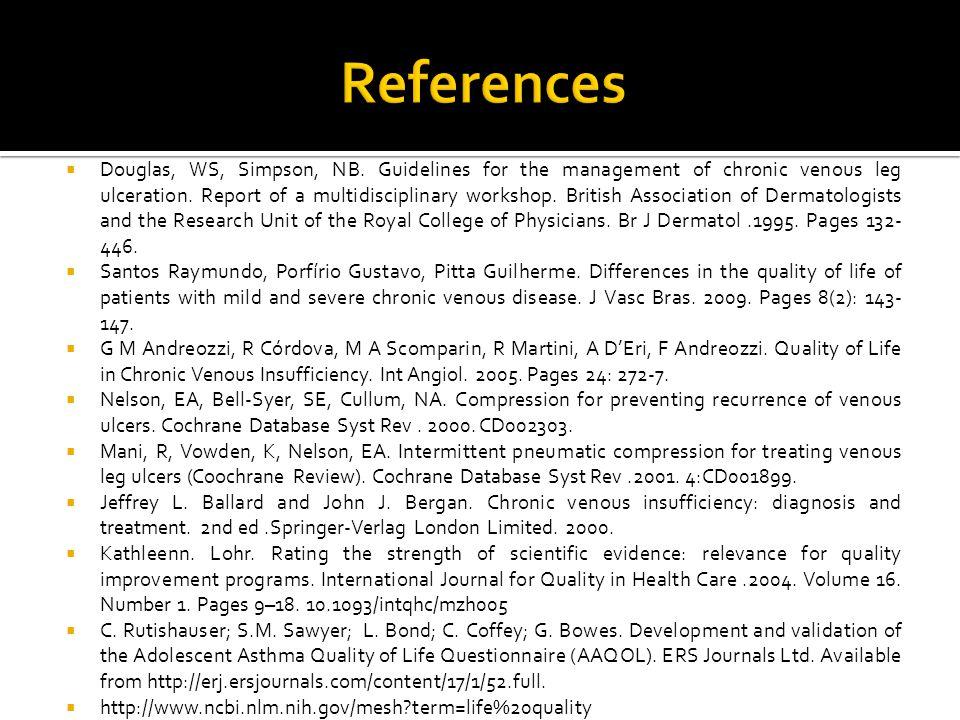  Douglas, WS, Simpson, NB. Guidelines for the management of chronic venous leg ulceration.