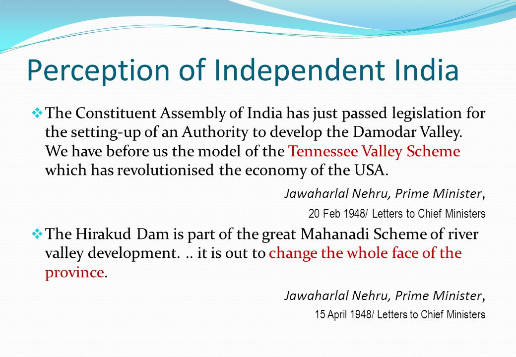 Perception of Independent India  The Constituent Assembly of India has just passed legislation for the setting-up of an Authority to develop the Damodar Valley.