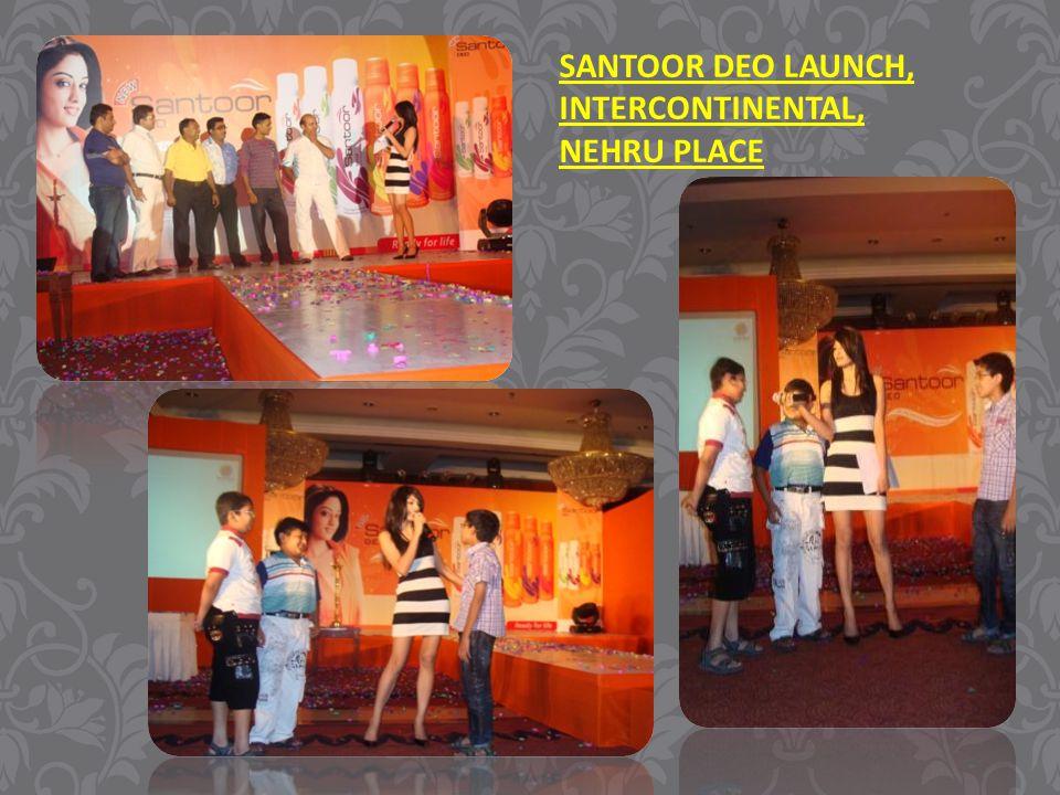SANTOOR DEO LAUNCH, INTERCONTINENTAL, NEHRU PLACE