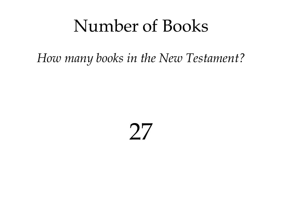 Number of Books How many books in the New Testament? 27