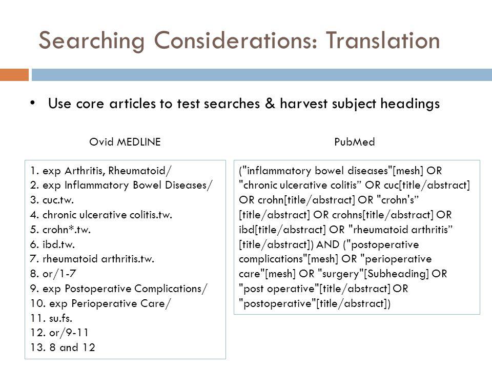 Searching Considerations: Translation 1. exp Arthritis, Rheumatoid/ 2. exp Inflammatory Bowel Diseases/ 3. cuc.tw. 4. chronic ulcerative colitis.tw. 5