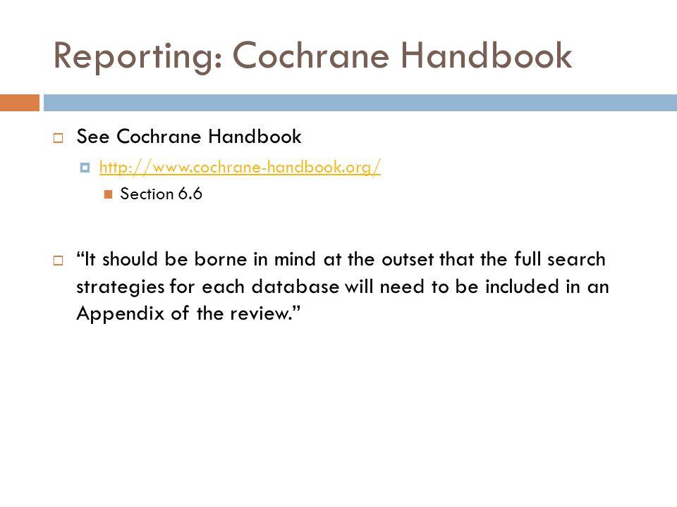 "Reporting: Cochrane Handbook  See Cochrane Handbook  http://www.cochrane-handbook.org/ http://www.cochrane-handbook.org/ Section 6.6  ""It should be"