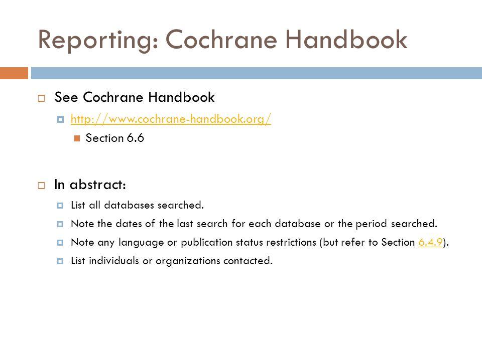 Reporting: Cochrane Handbook  See Cochrane Handbook  http://www.cochrane-handbook.org/ http://www.cochrane-handbook.org/ Section 6.6  In abstract: