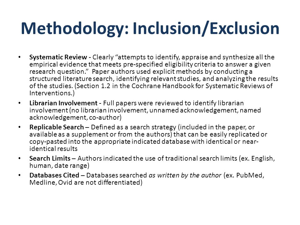"""Methodology: Inclusion/Exclusion Systematic Review - Clearly """"attempts to identify, appraise and synthesize all the empirical evidence that meets pre-"""