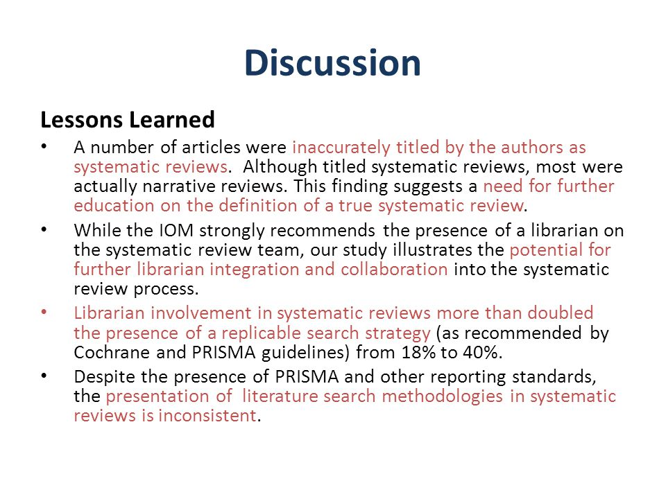 Discussion Lessons Learned A number of articles were inaccurately titled by the authors as systematic reviews. Although titled systematic reviews, mos