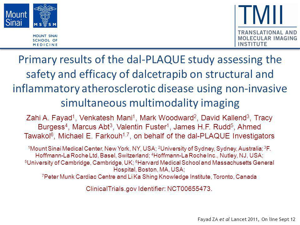 Primary results of the dal-PLAQUE study assessing the safety and efficacy of dalcetrapib on structural and inflammatory atherosclerotic disease using non-invasive simultaneous multimodality imaging Zahi A.