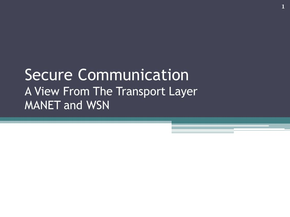 Secure Communication A View From The Transport Layer MANET and WSN 1