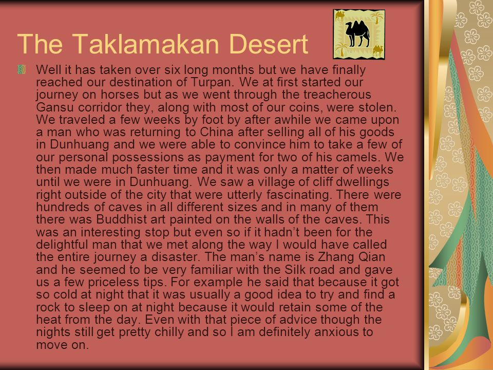The Taklamakan Desert Well it has taken over six long months but we have finally reached our destination of Turpan.
