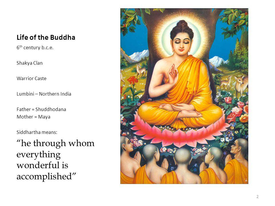 Life of the Buddha 6 th century b.c.e.