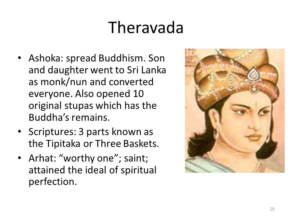 Theravada Ashoka: spread Buddhism.