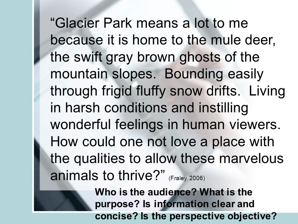 Glacier Park means a lot to me because it is home to the mule deer, the swift gray brown ghosts of the mountain slopes.
