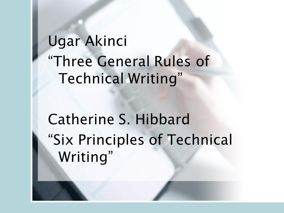 Ugar Akinci Three General Rules of Technical Writing Catherine S.