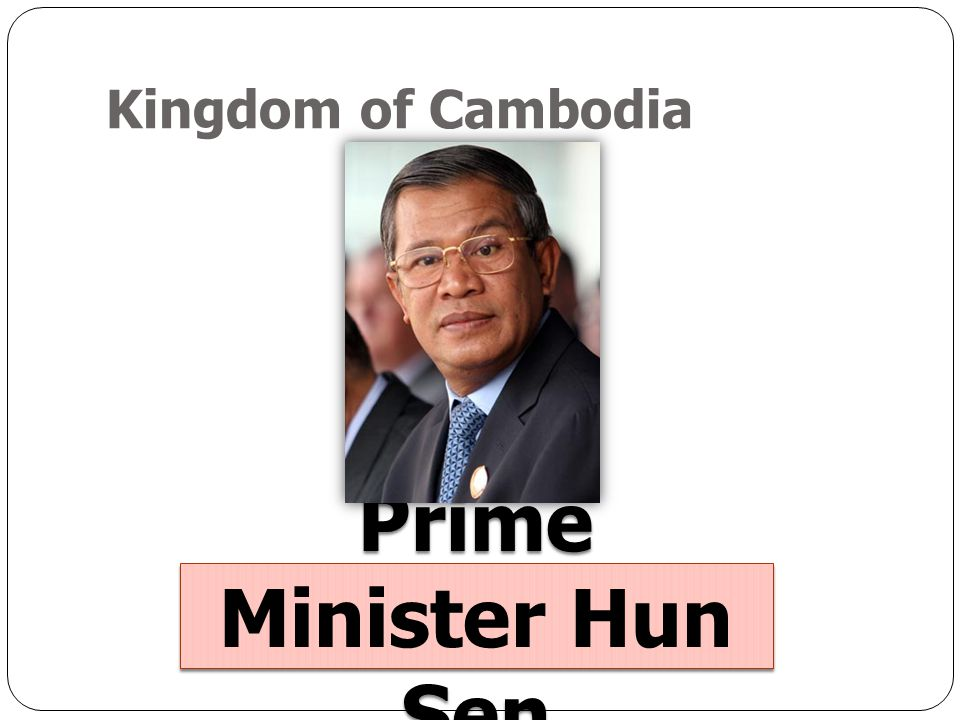 Kingdom of Cambodia Prime Minister Hun Sen