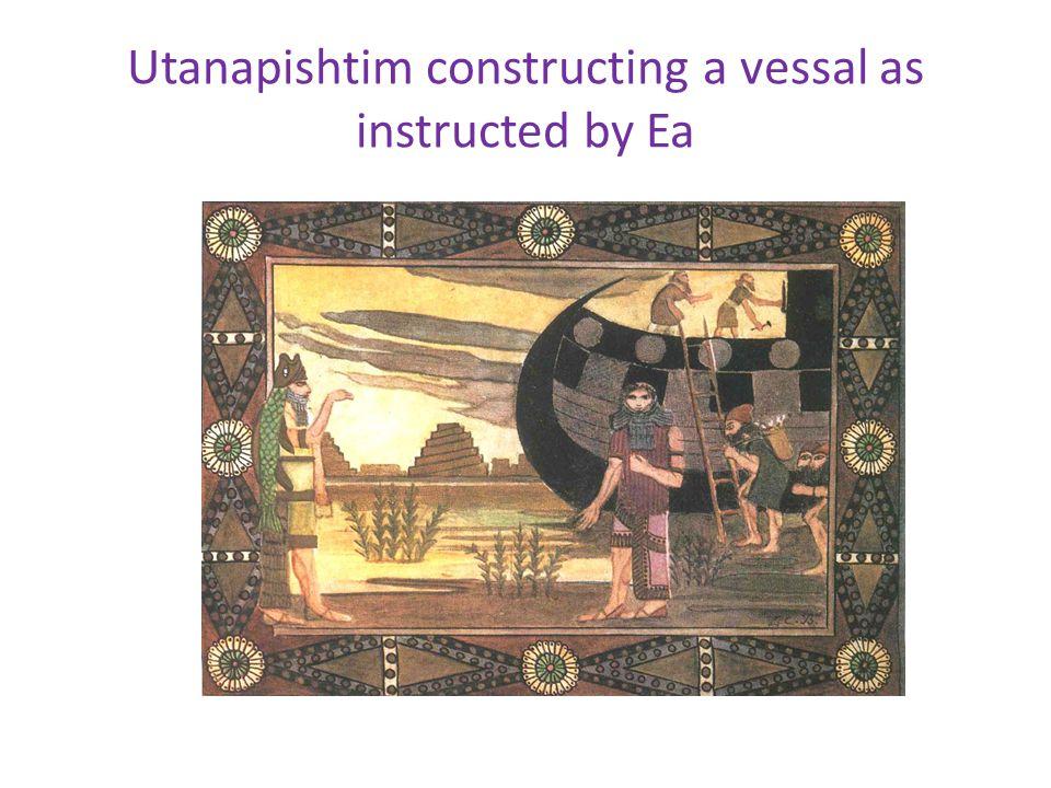 Utanapishtim constructing a vessal as instructed by Ea