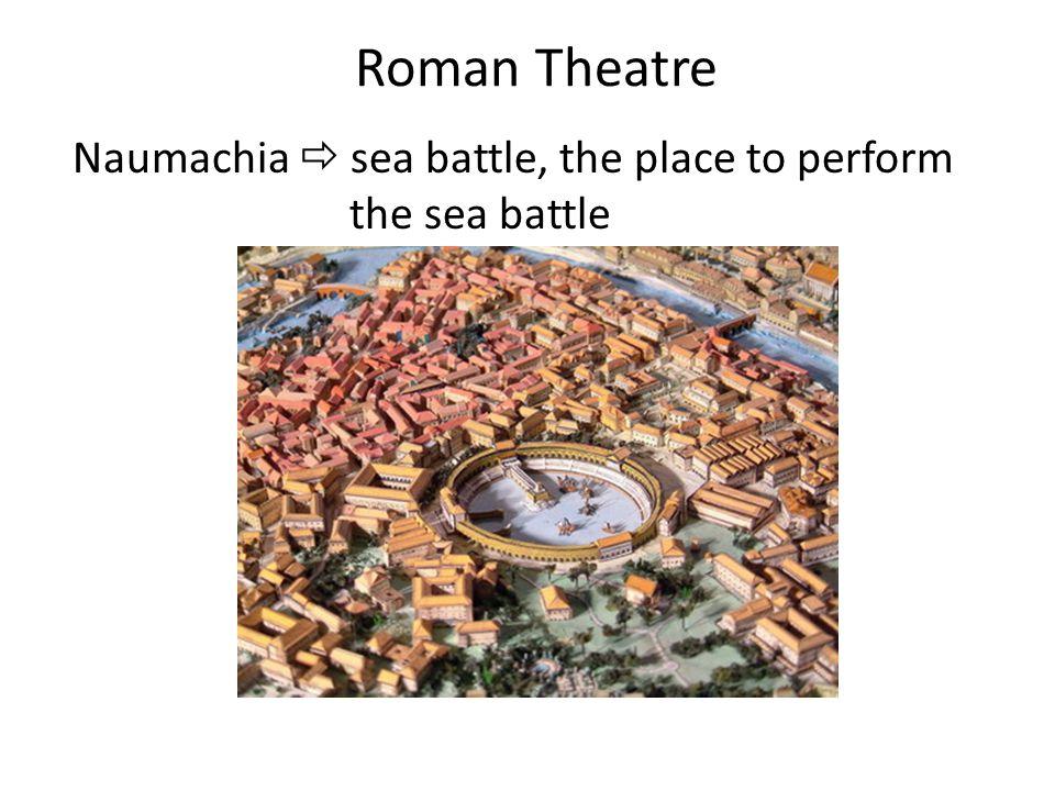 Roman Theatre Naumachia  sea battle, the place to perform the sea battle
