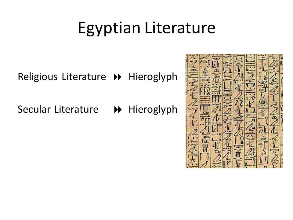 Egyptian Literature Religious Literature  Hieroglyph Secular Literature  Hieroglyph