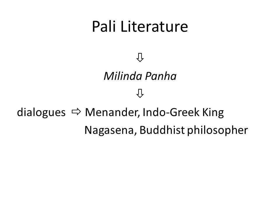 Pali Literature  Milinda Panha  dialogues  Menander, Indo-Greek King Nagasena, Buddhist philosopher
