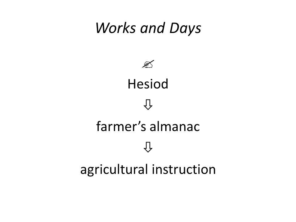 Works and Days  Hesiod  farmer's almanac  agricultural instruction