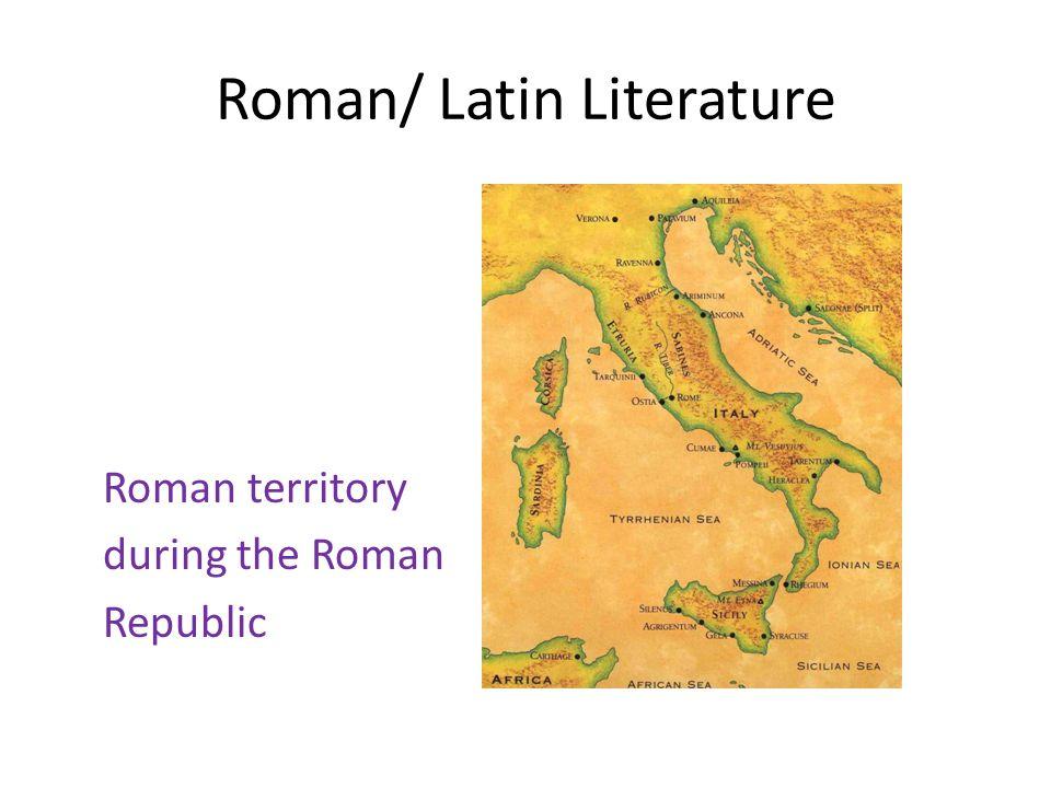 Roman/ Latin Literature Roman territory during the Roman Republic
