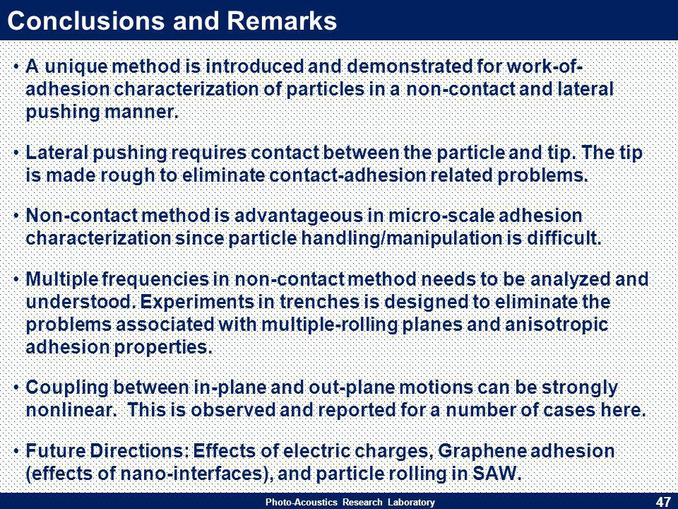Photo-Acoustics Research Laboratory A unique method is introduced and demonstrated for work-of- adhesion characterization of particles in a non-contact and lateral pushing manner.