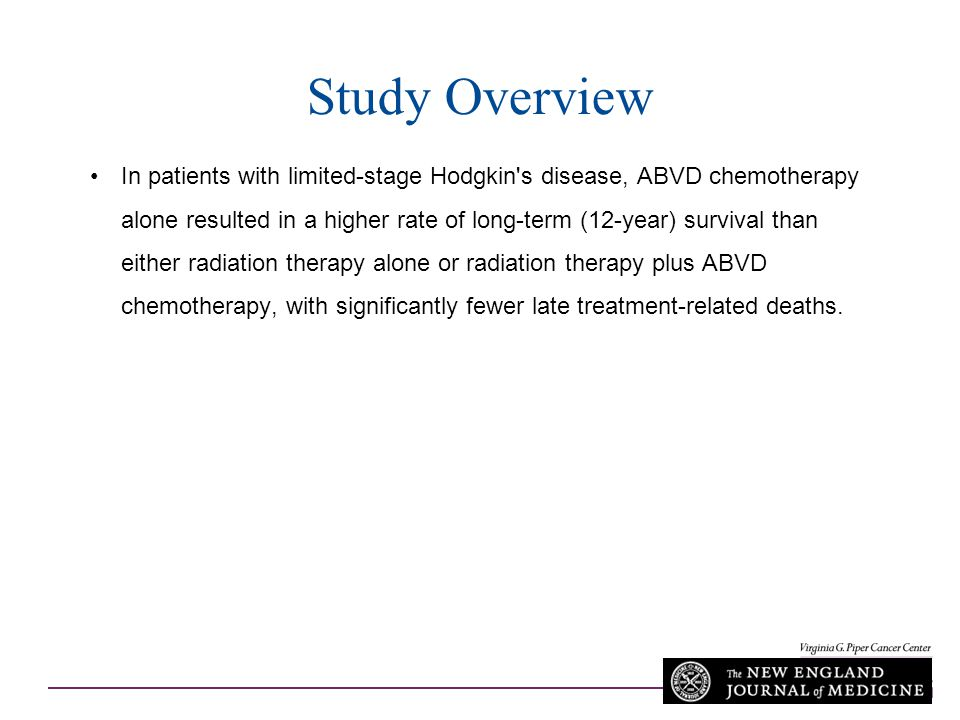 Study Overview In patients with limited-stage Hodgkin's disease, ABVD chemotherapy alone resulted in a higher rate of long-term (12-year) survival tha