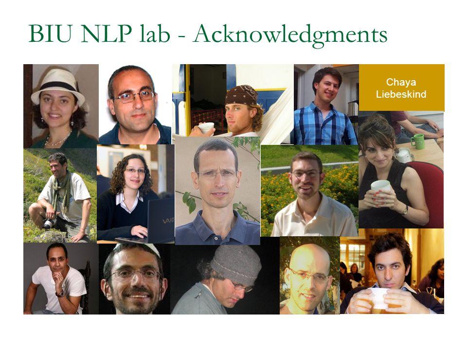 BIU NLP lab - Acknowledgments Chaya Liebeskind